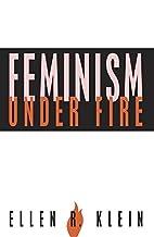 Feminism Under Fire by Ellen R. Klein