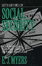 Let's Get Rid of Social Security by E.…