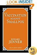Vaccination Against Smallpox (Great Minds Series)