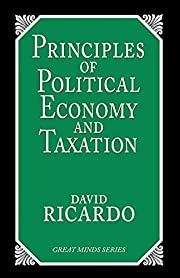 Principles of Political Economy and Taxation…