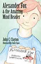 Alexander Fox and the Amazing Mind Reader by…