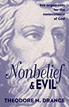 Nonbelief & Evil: Two Arguments for the…