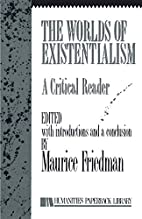 The worlds of existentialism; a critical…