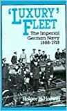 Herwig, Holger H.: Luxury Fleet: The Imperial German Navy, 1888-1918