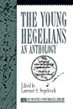 Stepelevich, Lawrence S.: The Young Hegelians: An Anthology