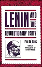Lenin and the Revolutionary Party by Paul Le…