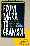 Le Blanc, Paul: From Marx to Gramsci: A Reader in Revolutionary Marxist Politics  Historical Overview and Selection