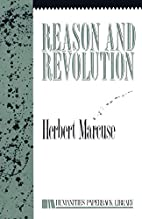 Reason and Revolution : Hegel and the Rise…