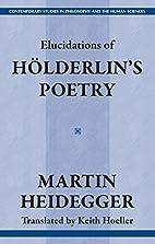 Elucidations of Hölderlin's Poetry by…