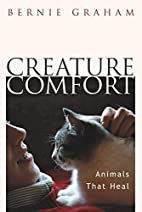 Creature Comfort: Animals That Heal by…