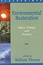 Environmental restoration : ethics, theory,…