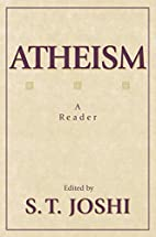 Atheism: A Reader by S. T. Joshi