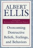 Ellis, Albert: Overcoming Destructive Beliefs, Feelings, and Behaviors: New Directions for Rational Emotive Behavior Therapy