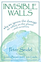 Invisible Walls: Why We Ignore the Damage We…