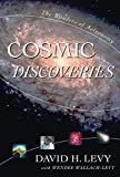 Levy, David H.: Cosmic Discoveries: The Wonders of Astronomy