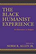 Black Humanist Experience by Norman N.…