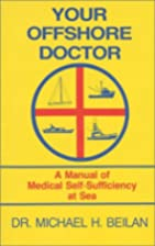 Your offshore doctor : a manual of medical…
