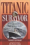 Maxtone-Graham, John: Titanic Survivor: The Newly Discovered Memoirs of Violet Jessop Who Survived Both the Titanic and Britannic Disasters