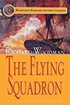 The Flying Squadron by Richard Woodman
