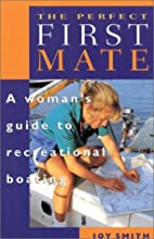 The Perfect First Mate: A Woman's Guide…