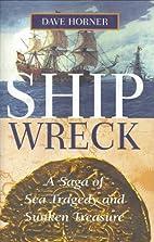 Shipwreck: A Saga of Sea Tragedy and Sunken…