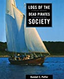 Peffer, Randall S.: Logs of the Dead Pirates Society: A Schooner Adventure Around Buzzards Bay