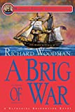Woodman, Richard: A Brig of War