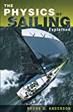 Anderson, Bryon D.: The Physics of Sailing