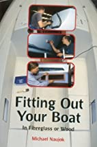 Fitting Out Your Boat: In Fiberglass or Wood…