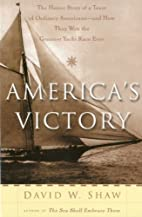 America's Victory: The Heroic Story of a…