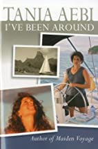 I've Been Around by Tania Aebi