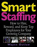 Outlaw, Wayne: Smart Staffing