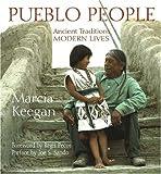 Keegan, Marcia: Pueblo People: Ancient Traditions, Modern Lives