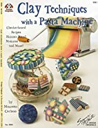 Clay Techniques with a Pasta Machine by…