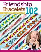 Friendship Bracelets 102 - #3442 by Suzanne…