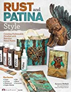 Rust and Patina Style: Creating Fashionable…