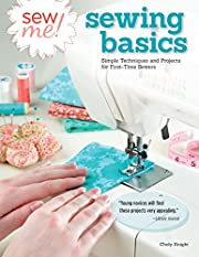Sew Me! Sewing Basics: Simple Techniques and…