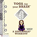 Yoga for Your Brain: A Zentangle Workout by…