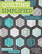 Quilting Simplified: Fresh Designs and Easy…