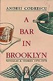Andrei Codrescu: A Bar in Brooklyn: Novellas & Stories 1970-1978