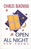 Bukowski, Charles: Open All Night: New Poems