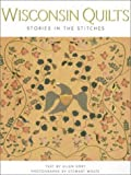 Kort, Ellen: Wisconsin Quilts: Stories in the Stiches