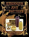 Sigafoose, Dick: American Art Pottery: A Collection of Pottery, Tiles, and Memorabilia, 1880-1950  Identification & Values