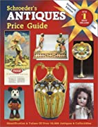 Schroeder's Antiques Price Guide, 16th ed.,…