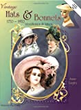 Dowling, John: Vintage Hats &amp; Bonnets 1770-1970: Identification &amp; Values