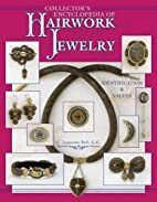 Collectors Encyclopedia of Hairwork Jewelry:…