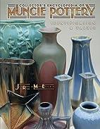 Collectors Encyclopedia of Muncie Pottery…