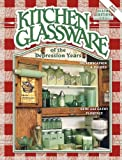 Gene Florence: Kitchen Glassware of the Depression Years: Identification & Values