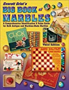 Everett Grist's Big Book of Marbles: A…
