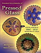 Standard Encyclopedia of Pressed Glass by…